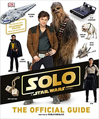 Solo- A Star Wars Story The Official Guide